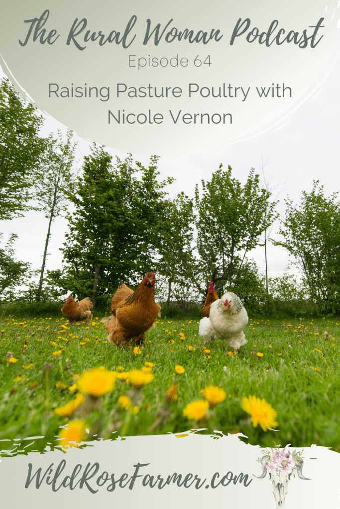 The Rural Woman Podcast Episode 64 - Raising Pasture Poultry with Nicole Vernon