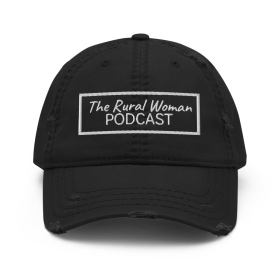 The Rural Woman Podcast Distressed Dad Hat Black