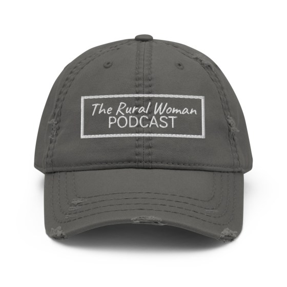 The Rural Woman Podcast Distressed Dad Hat Grey