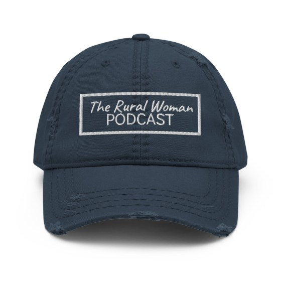 The Rural Woman Podcast Distressed Dad Hat Navy