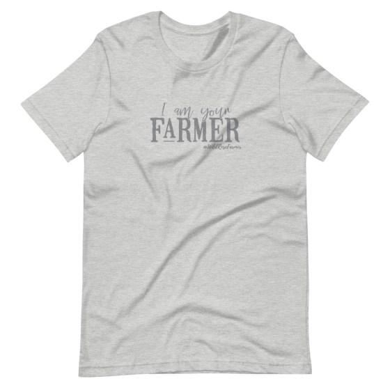 I am Your Farmer Unisex T-Shirt Grey