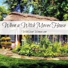 When a Witch Moves House | Land Taking | Heathenry | www.WildSwanWoman.com