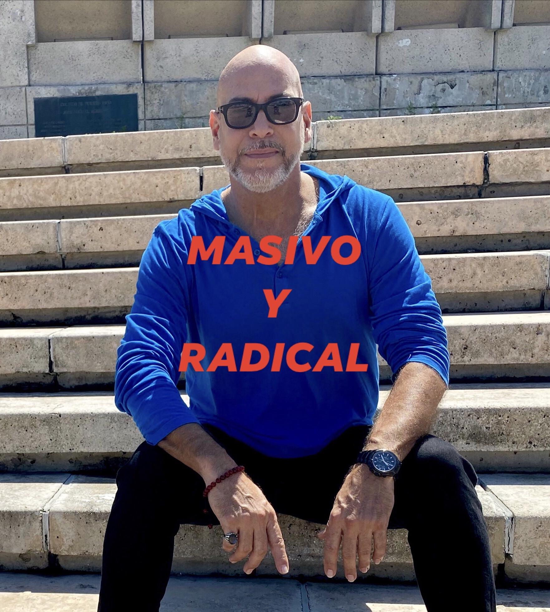 MASIVO Y RADICAL:  El cambio a través del poder de tus palabras.