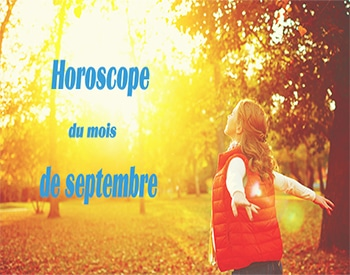 horoscope mensuel gratuit Septembre 2018