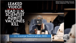 Leaked Video! Head U.N. Scientist Admits Vaccines Are Killing People