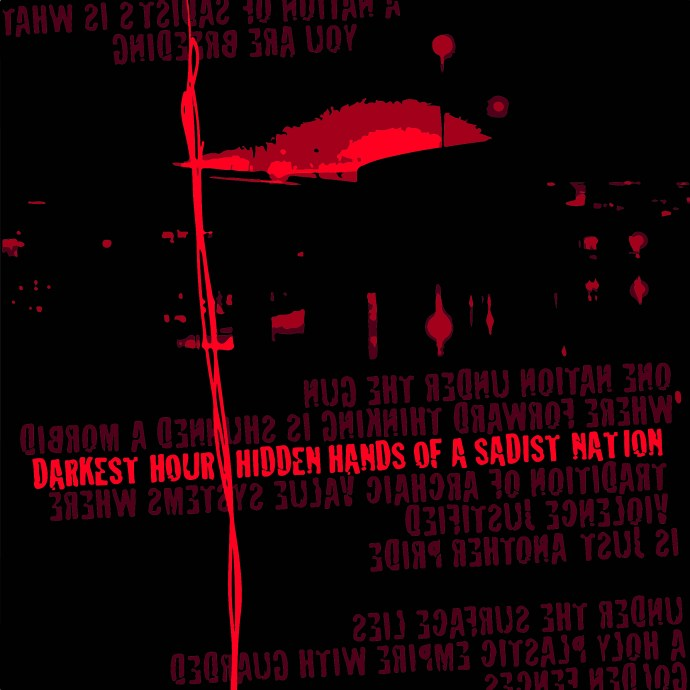 Hidden Hands of a Sadist Nation (Darkest Hour)
