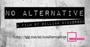 """No Alternative"" – The Crowdfunding Campaign"