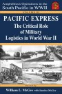 Cover of Pacific Express: The Critical Role of Military Logistics in World War II by William L. McGe