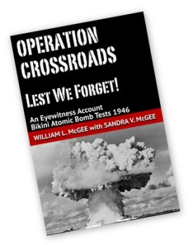 Cover of Operation Crossroads, Lest We Forget! An Eyewitness Account by William L. McGee