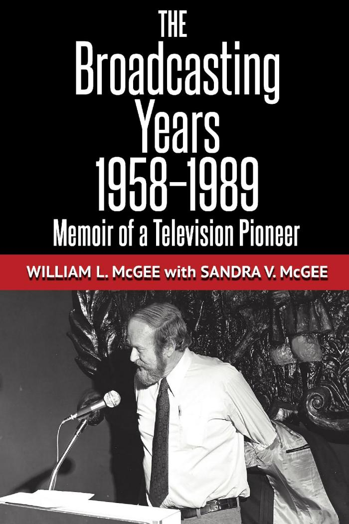 Cover of The Broadcasting Years by William L. McGee