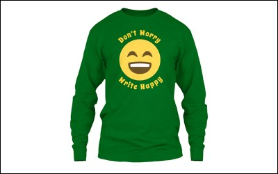 New shirt design – Don't Worry Write Happy!
