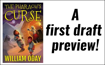 A first draft preview from The Pharaoh's Curse
