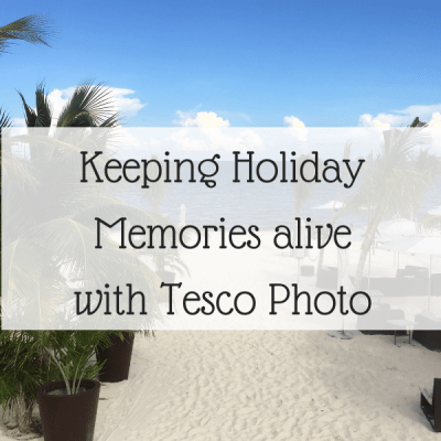 Keeping Holiday Memories alive with Tesco Photo
