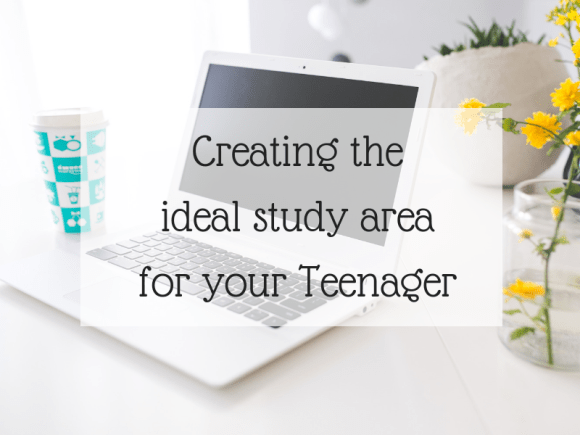 Creating the ideal study area for your Teenager