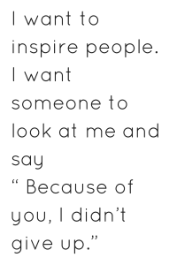 Image result for i want to inspire people quote