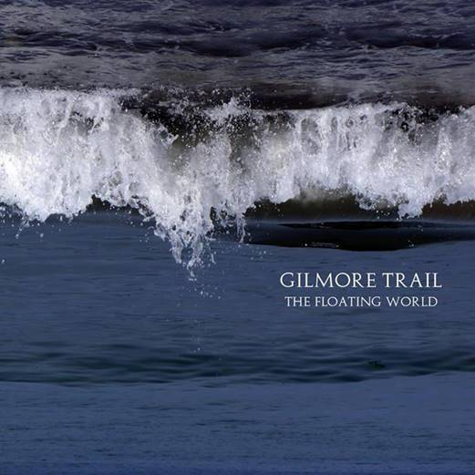 Gilmore Trail The Floating World album cover