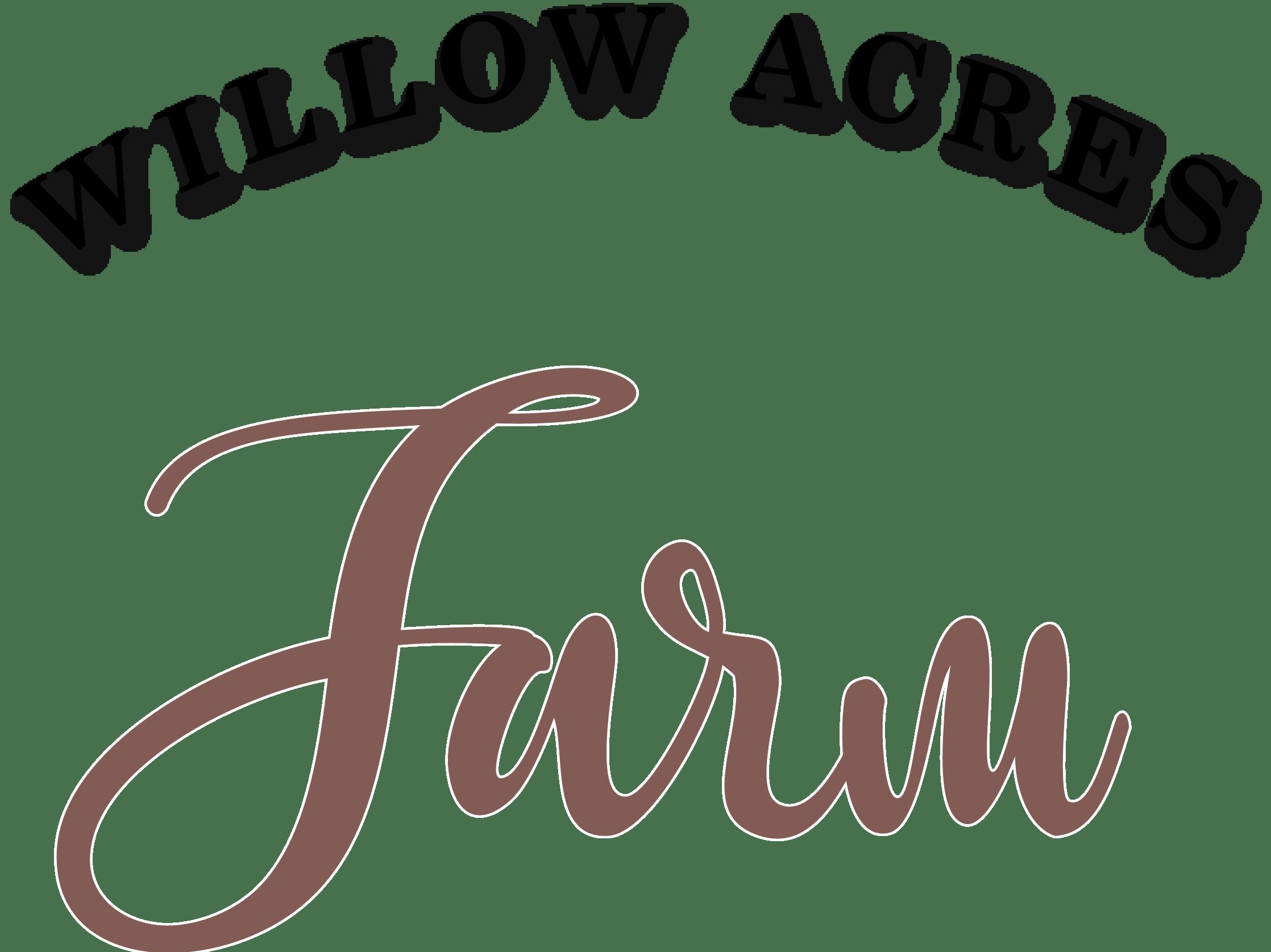 Willow Acres Farm
