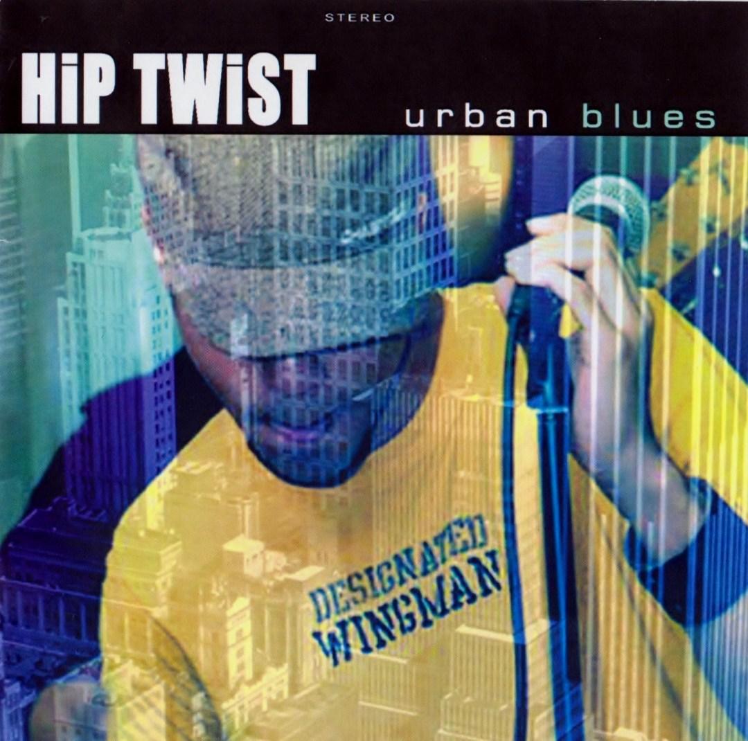 2006 Hiptwist - Urban Blues