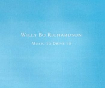 Music To Drive to, Willy Bo Richardson