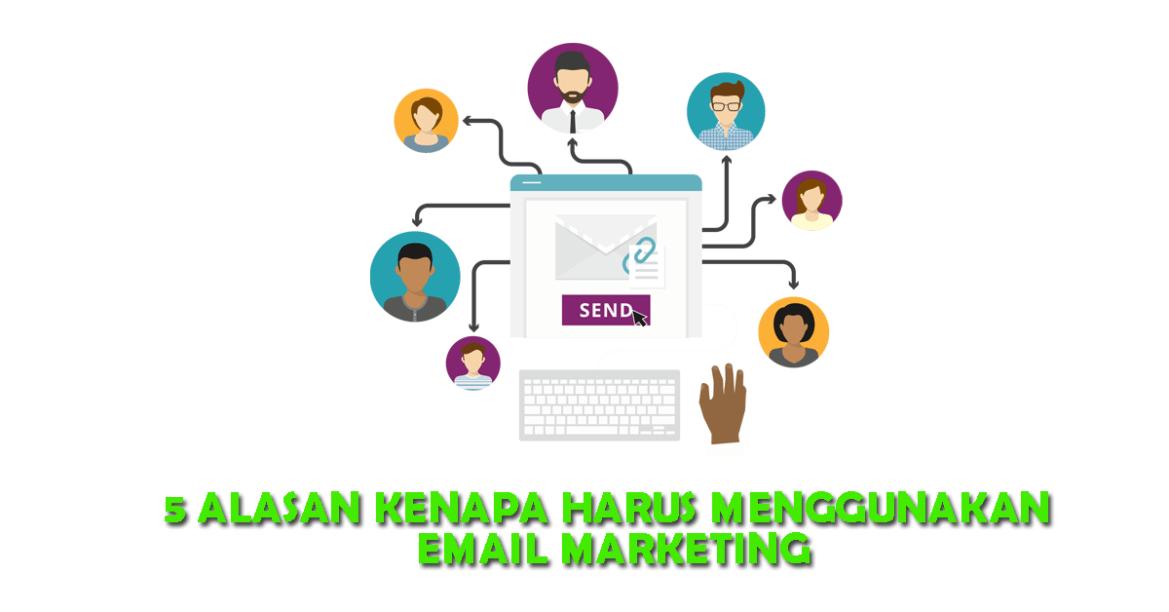 5 Alasan Kenapa Harus Email Marketing (Sekarang Juga)