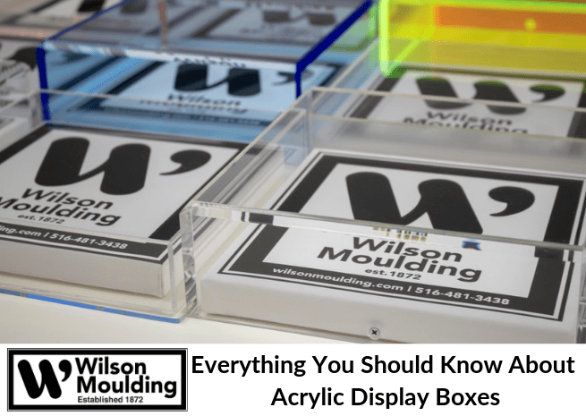 Everything You Should Know About Acrylic Display Boxes (1)