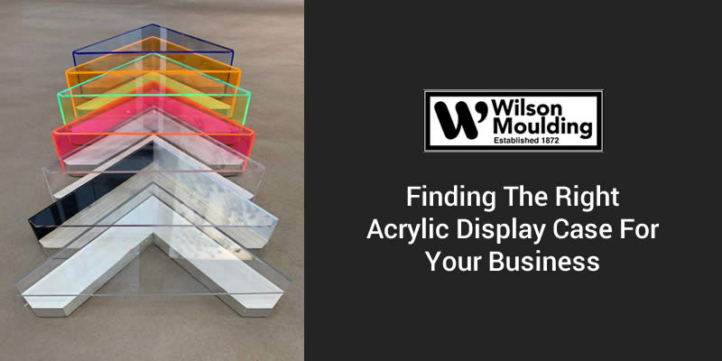 Finding the Right Acrylic Display Case For Your Business