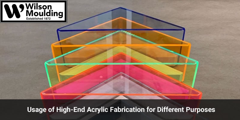 Usage of High-End Acrylic Fabrication for Different Purposes