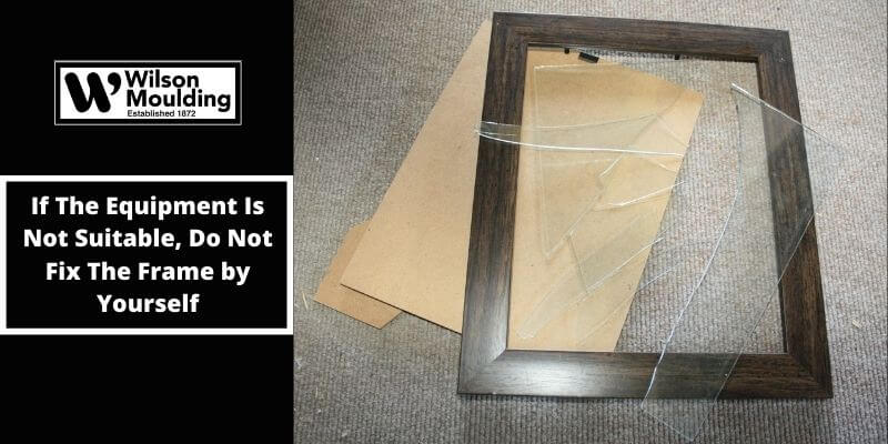 If The Equipment Is Not Suitable, Do Not Fix The Frame by Yourself