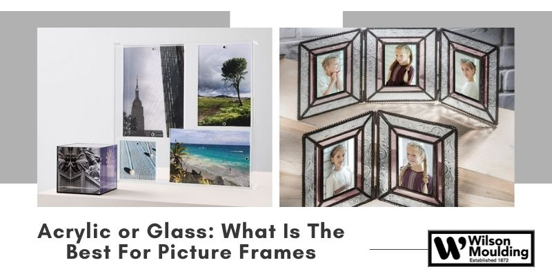 Acrylic or Glass_ What Is The Best For Picture Frames