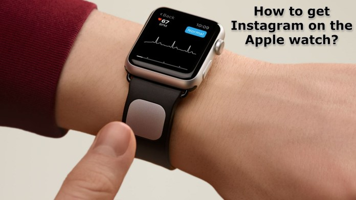 How to get Instagram on the Apple watch?