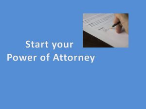 Start your power of attorney here