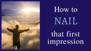 How to nail that first impression