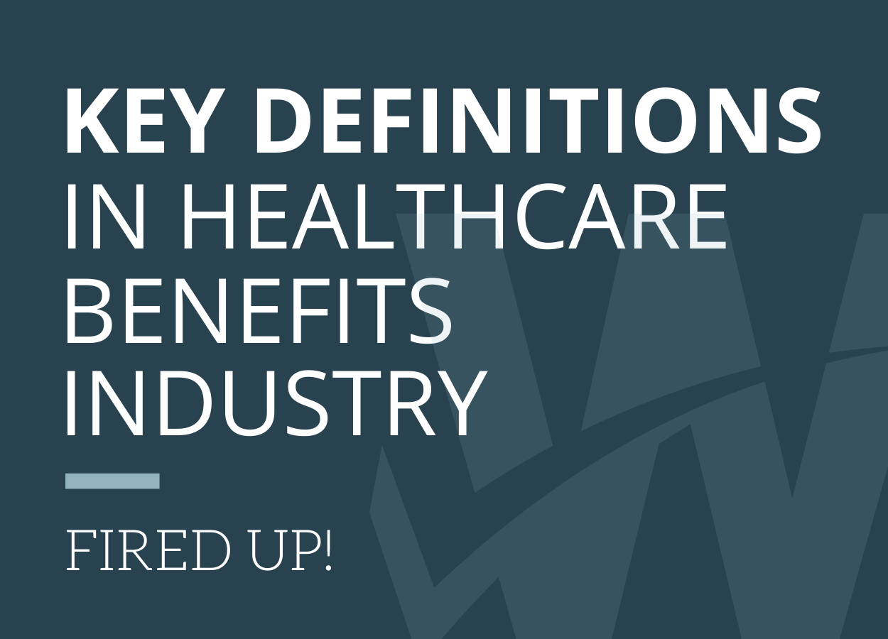 Key Definitions in the Healthcare Benefits Industry