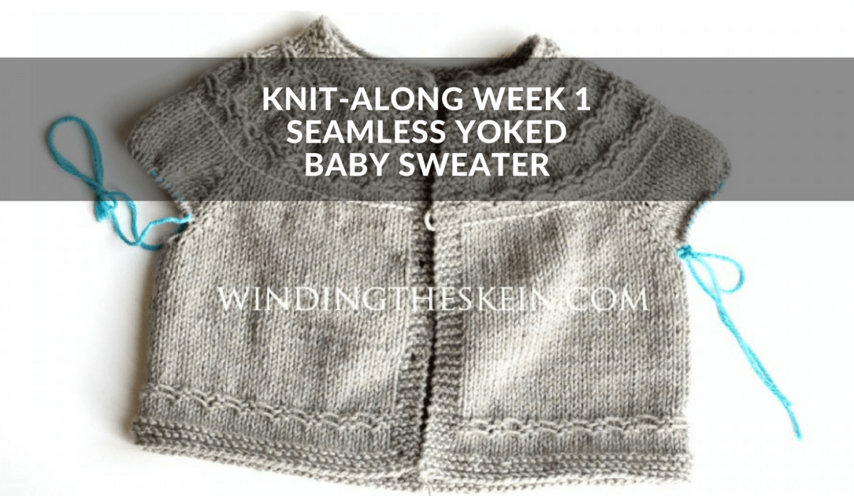 Knit-Along Week 1 - Seamless Yoked Baby Sweater