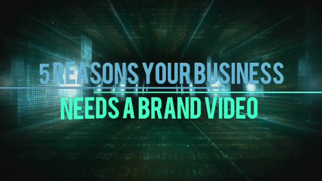 5 Reasons Your Business Needs A Brand Video!