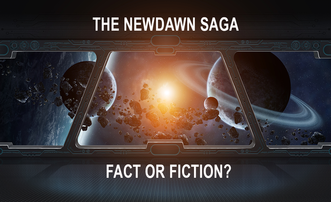 THE NEWDAWN SAGA – FACT OR FICTION?
