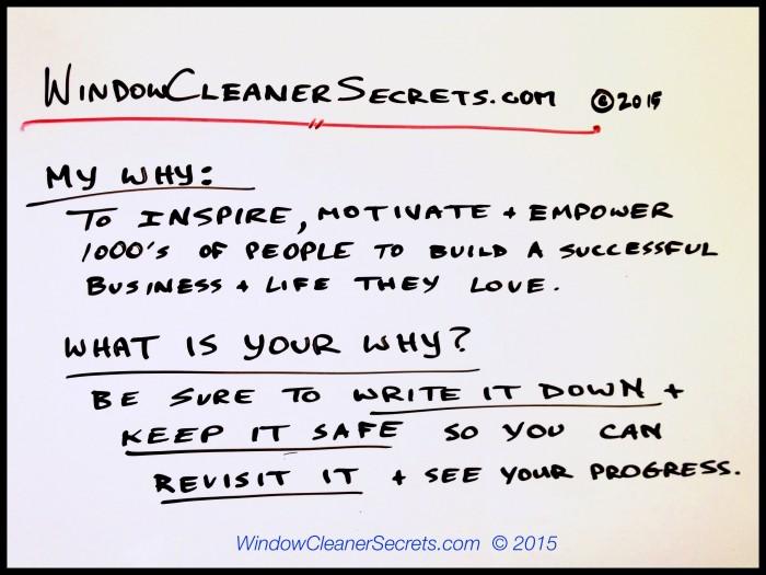 WindowCleanerSecrets.com My WHY