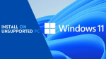 How to Install Windows 11 on Unsupported PC?