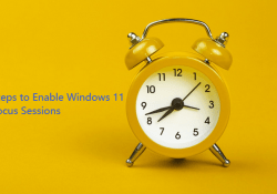 How to Enable Windows 11 Focus Sessions