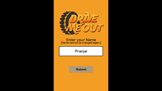 Drive Me Out Enter Name