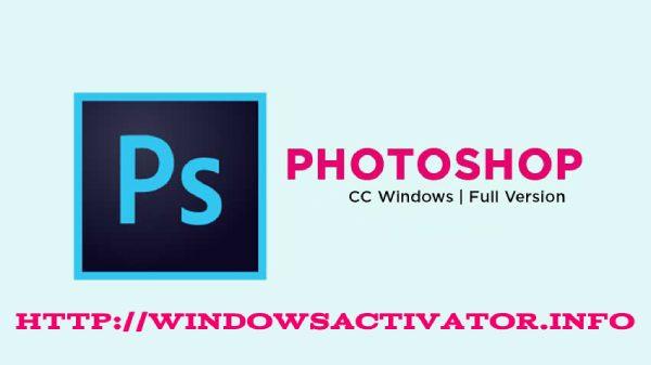 Photoshop Crack Download CS6/CS3/ Adobe CC – {Latest 2019}