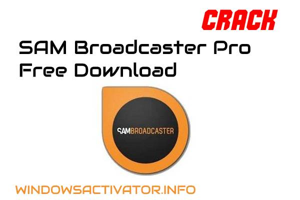 SAM Broadcaster Pro Crack - SAM Broadcaster Full Free Download 2020