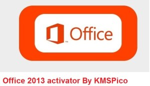 MS Office 2013 Activator By KMSPico Final Free Download