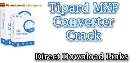 Tipard MXF Converter 2020 crack