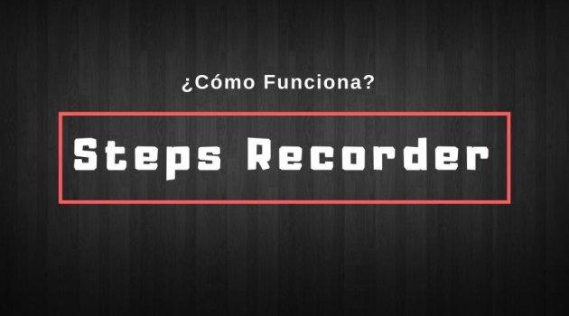 Steps Recorder en Windows 10