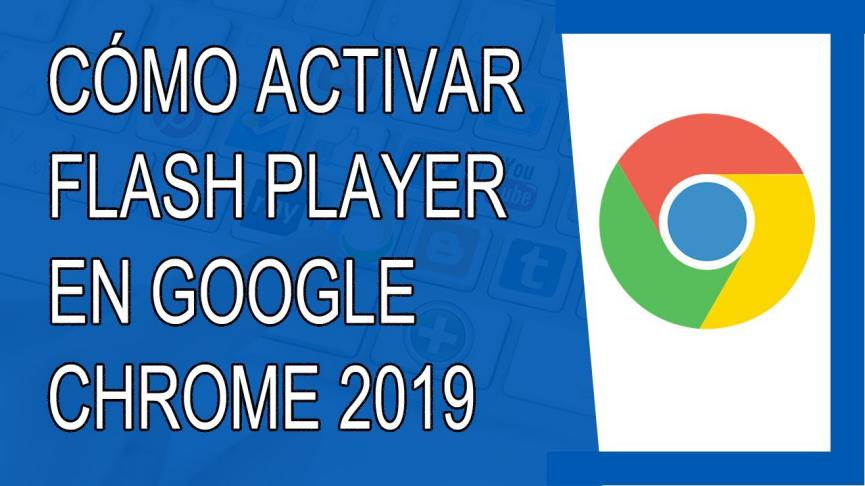 Cómo Activar Flash Player en Google Chrome sin Aplicaciones Extras