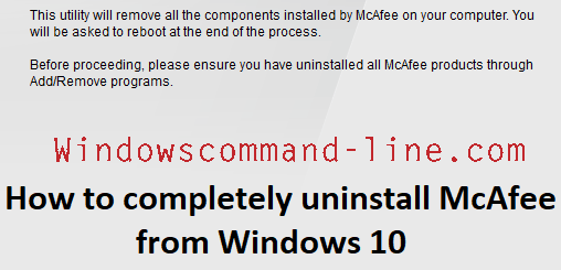 How to Completely Uninstall McAfee from Windows 10 - Guideline