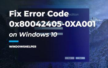 Fix Error Code 0x80042405-0XA001A