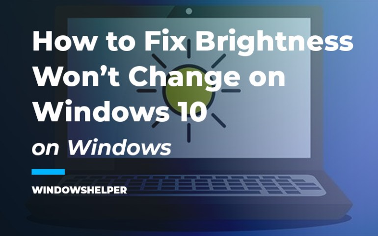 brightness won't change