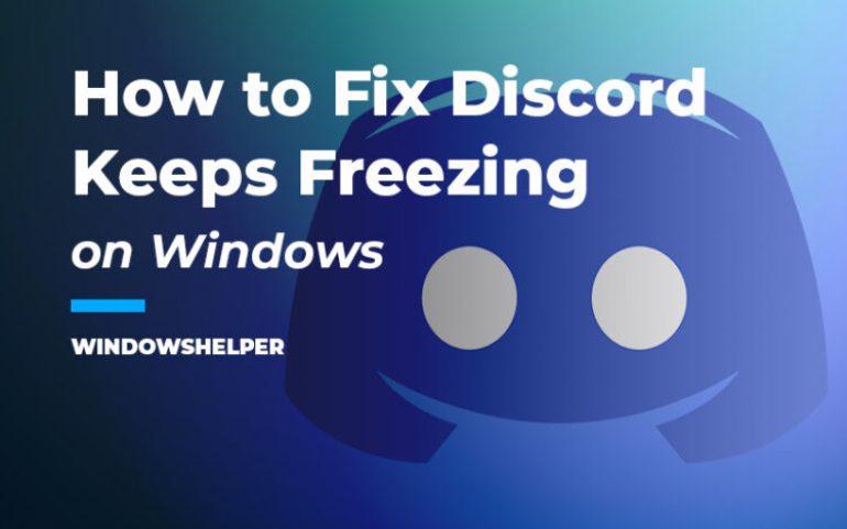 discord keeps freezing